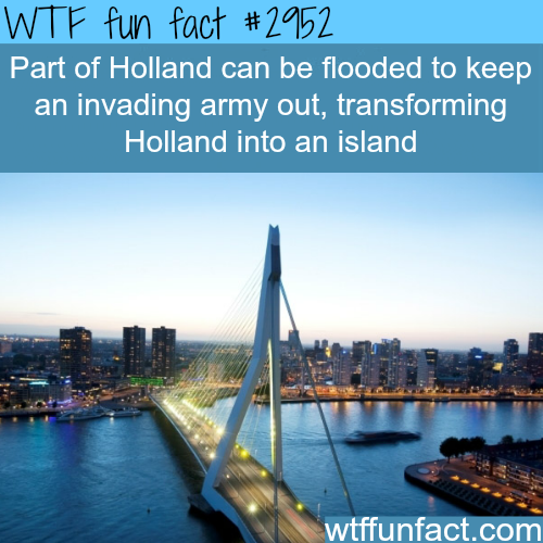 turning Holland into an island -WTF fun facts