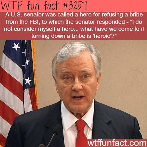 U.S. senator refuses a bribe -WTF fun facts