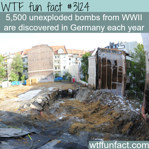 Unexploded bombs from WW2 in Germany -  WTF fun facts