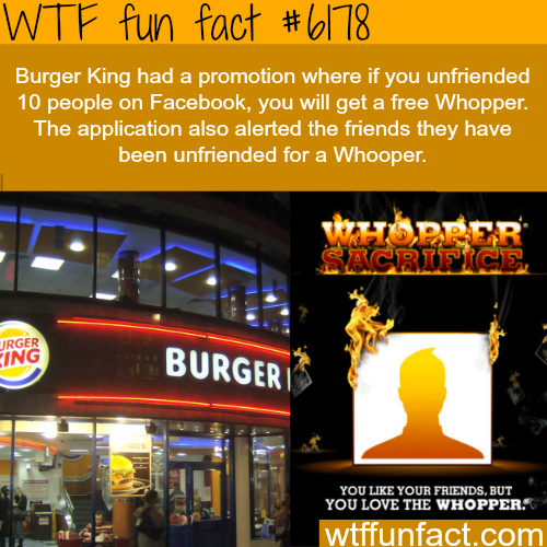 Unfriend 10 people on Facebook to get a free burger - WTF fun facts