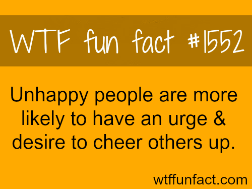 Unhappy people facts -wtf fun facts