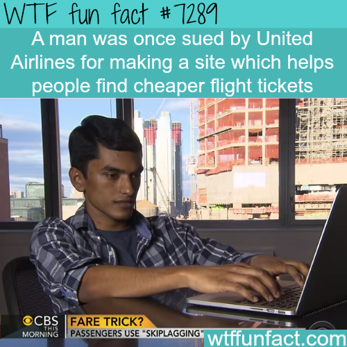 United Airlines sued a man who made a website for cheap tickets - WTF fun fact