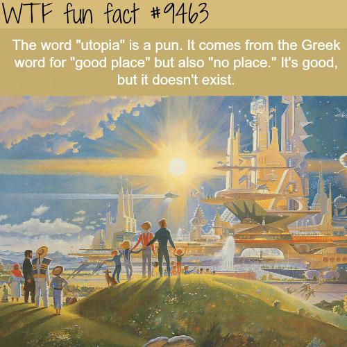 Utopias don't exist - WTF fun fact