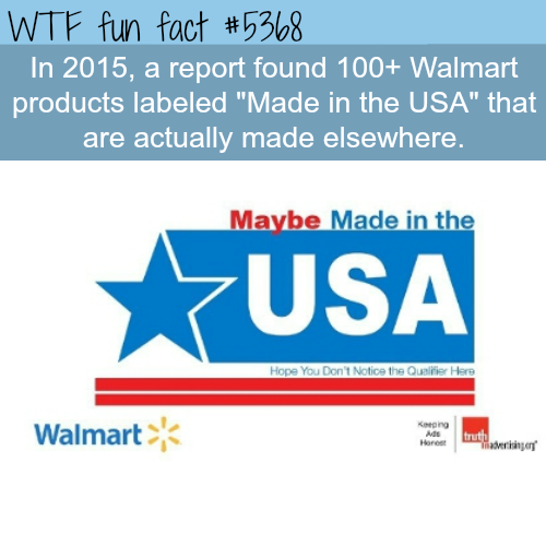 "Walmart's products labeled ""Made in the USA"" - WTF fun facts"