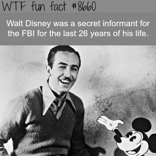 Walt Disney secretly worked for the FBI - WTF fun facts