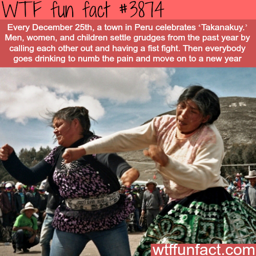 "Weird and awesome events across the world: Peru's ""Takanakuy"" - WTF fun facts"