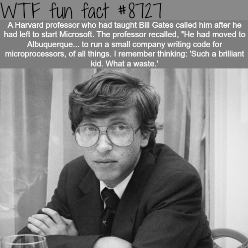 What a Harvard professor thought about Bill Gates - WTF fun facts