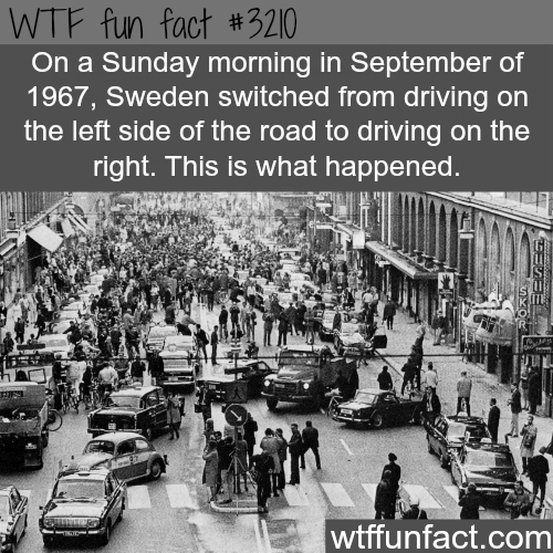 When Sweden switched from driving left side to right -WTF fun facts