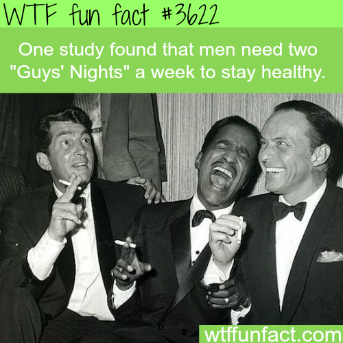 Why Guys' Nights are important to men - WTF fun facts
