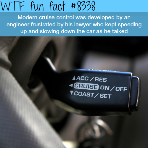 Why the cruise control was invented - WTF fun facts