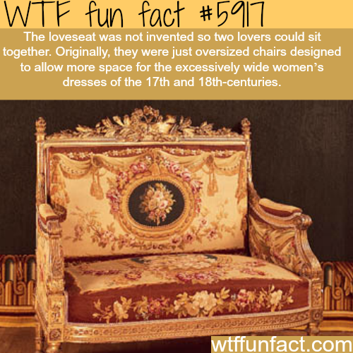 Why the loveseat was invented - WTF fun facts
