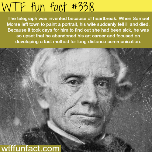 Why the telegraph was invented -WTF fun facts