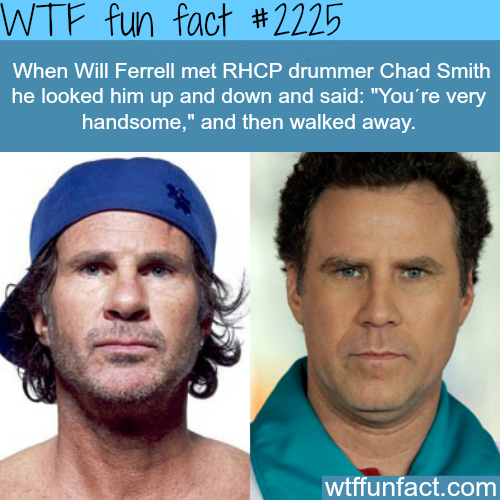 Will Ferrell and RHCP drummer Chad Smith -WTF fun facts