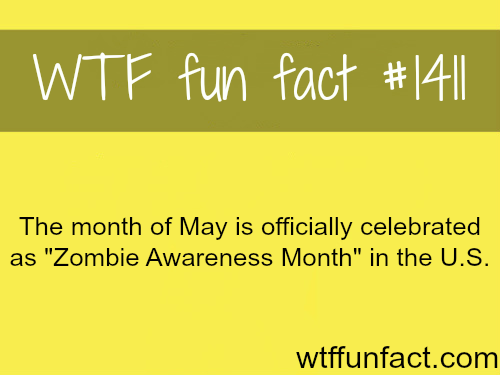 Zombie Awareness Month - May