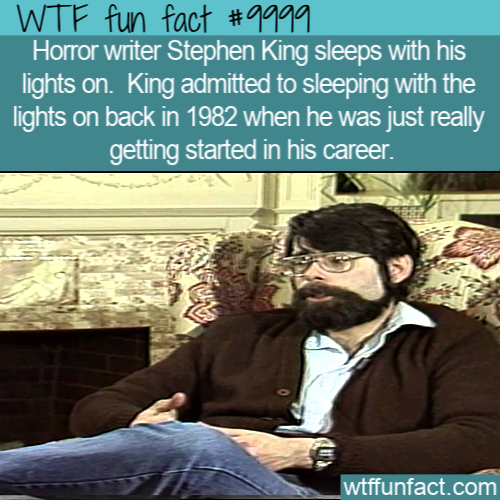 WTF Fun Fact - Horror Writer Sleeps With His Lights On!