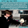 WTF Fun Fact – Homemade Nuclear Reactor