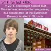 WTF Fun Fact – Bud Weisser Trespassing