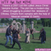 WTF Fun Fact – Jesus Christ Vampire Hunter