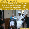 WTF Fun Fact – Oldest Living Leap Year Baby