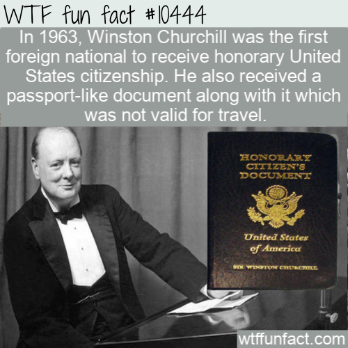 WTF Fun Fact - Winston Churchill US Citizen