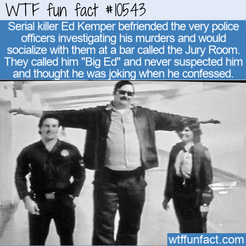 WTF Fun Fact - Friendly Ed Kemper