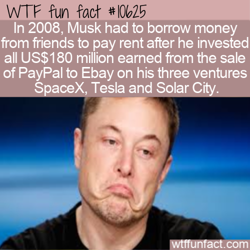 WTF Fun Fact - Elon Musk Was Broke
