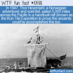 WTF Fun Fact - Kon-Tiki Expedition