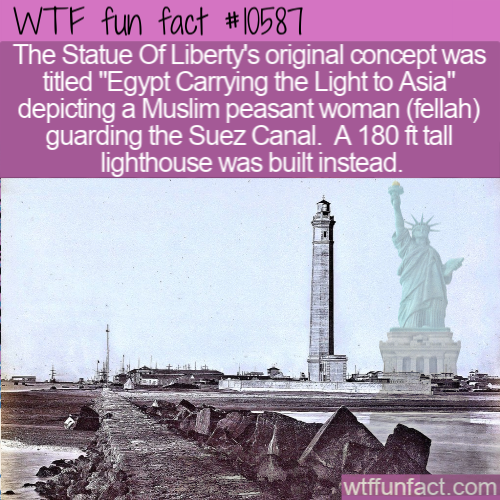 WTF Fun Fact - Statue Of Liberty Suez Canal