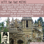 WTF Fun Fact - Le Palais Ideal