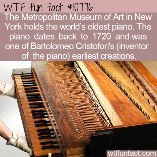 WTF Fun Fact - Oldest Piano Into The Museum