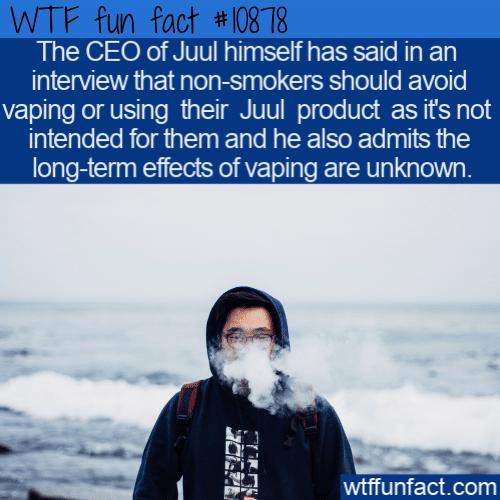 WTF Fun Fact - CEO Of Juul Warning