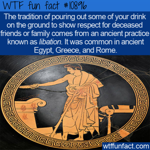 WTF Fun Fact - Pouring One Out Libation