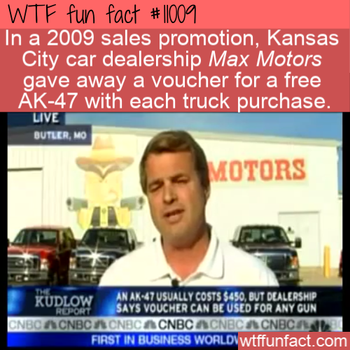WTF Fun Fact - Free AK-47 With Truck Purchase