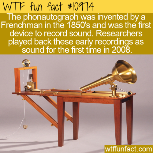 WTF Fun Fact - Phonautograph