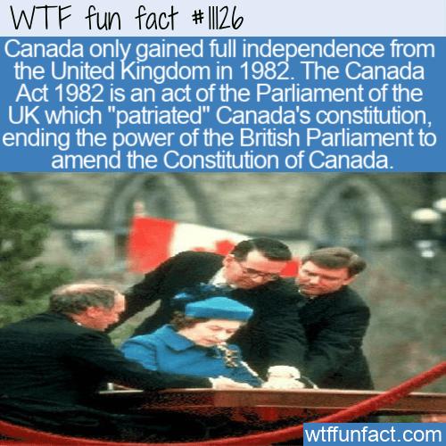 WTF Fun Fact - Canada Act 1982