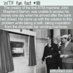 WTF Fun Fact - The ATM Inspiration