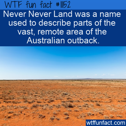 WTF Fun Fact - The Real Never Never Land