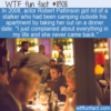 WTF Fun Fact – Dealing With A Stalker