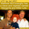 WTF Fun Fact – Miller Lyte And Margarita McConaughy