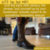 WTF Fun Fact – Pull Your Bootstraps Absurdity