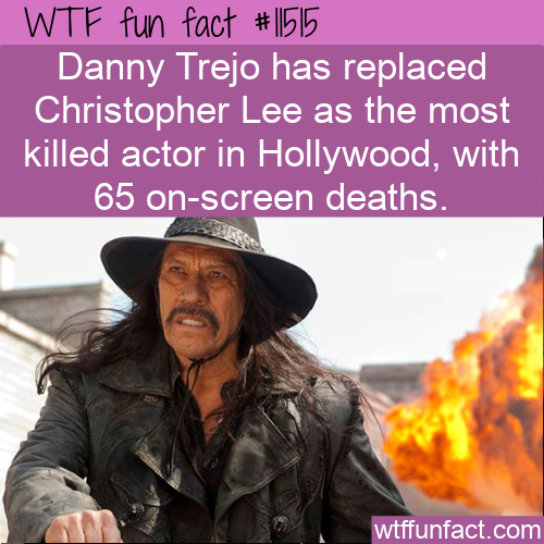 WTF Fun Fact - Danny Trejo's Deaths