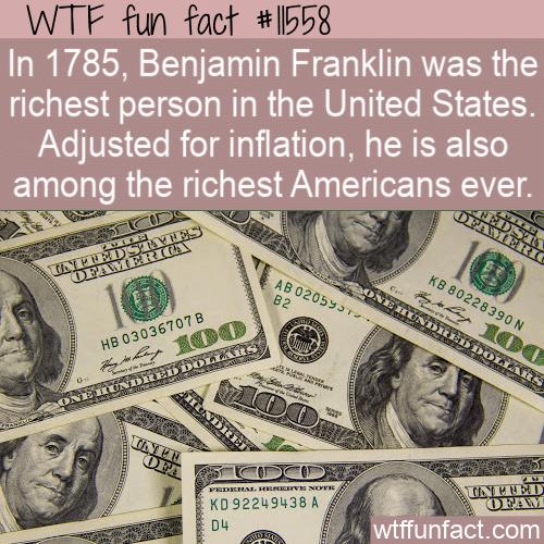 WTF Fun Fact - Wealthy Ben Franklin