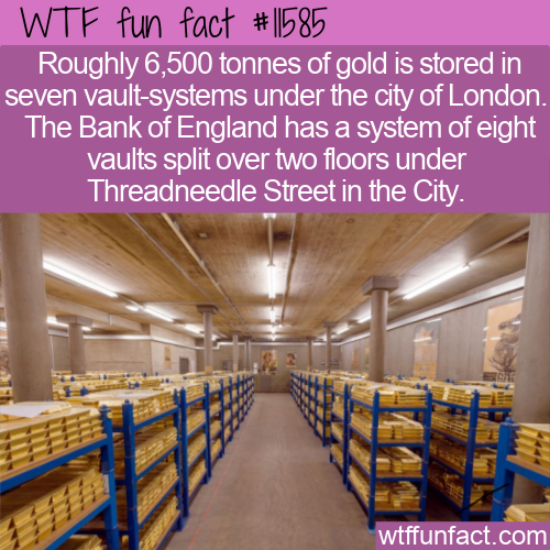 WTF Fun Fact - Gold Under London Streets