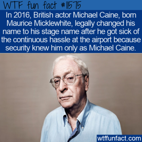 WTF Fun Fact - Maurice Micklewhite Now Michael Caine