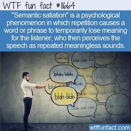 WTF Fun Fact - Semantic Satiation