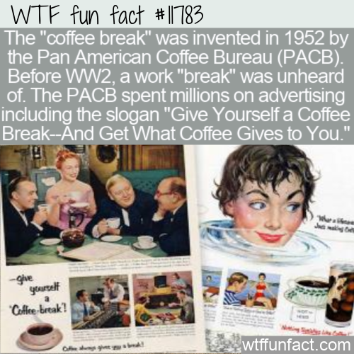 WTF Fun Fact - The Coffee Break Was Invented In 1952