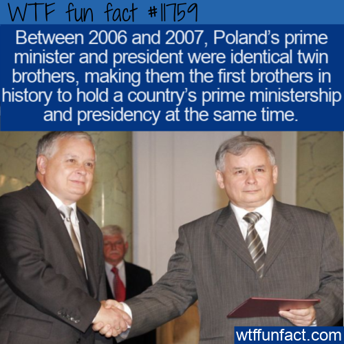 WTF Fun Fact - Twins As Prime Minister & President