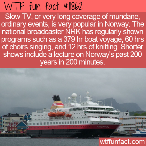 WTF Fun Fact - Sakte-TV or Slow TV