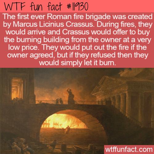 WTF Fun Fact - Crassus's Fire Brigade