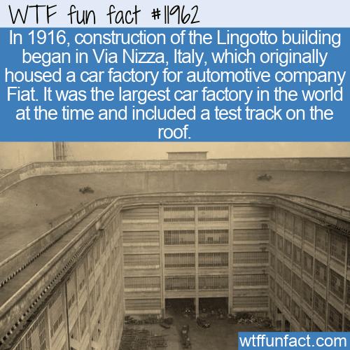 WTF Fun Fact - Lingotto Building